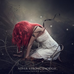 Never strong enough